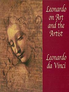 Leonardo on Art and the Artist Book