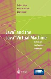 Java and the Java Virtual Machine: Definition, Verification, Validation