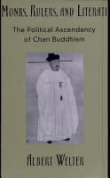 Monks  Rulers  and Literati   The Political Ascendancy of Chan Buddhism PDF