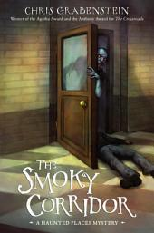 The Smoky Corridor: A Haunted Mystery