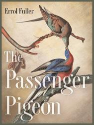 The Passenger Pigeon Book PDF