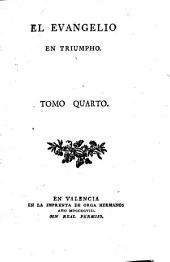 El evangelio en triumpho: Volumen 4