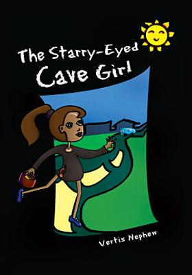 The Starry Eyed Cave Girl