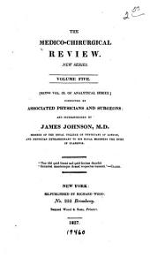 The Medico-chirurgical Review, and Journal of Practical Medicine: Volume 5, Issue 10