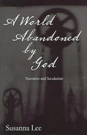 A World Abandoned by God: Narrative and Secularism