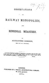 Observations on Railway Monopolies, and Remedial measures