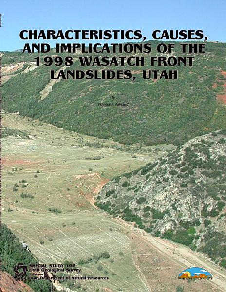 Download Characteristics  Causes  and Implications of the 1998 Wasatch Front Landslides  Utah Book