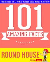 Round House   101 Amazing Facts You Didn t Know PDF