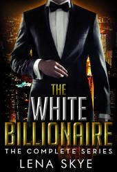 The White Billionaire - The Complete BWWM Romance Collection