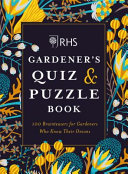The RHS Gardener s Quiz and Puzzle Book