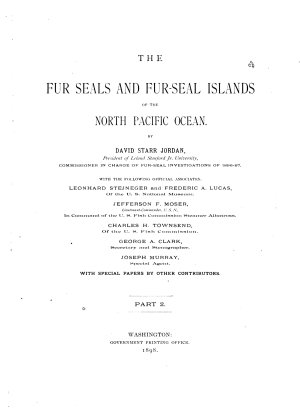 The Fur Seals and Fur seal Islands of the North Pacific Ocean  Observations on the fur seals of the Pribilof islands  1872 1897 PDF