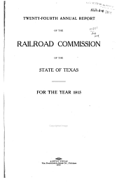 ... Annual Report of the Railroad Commission of the State of Texas: Volumes 20-21; Volumes 24-28