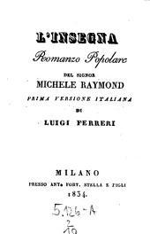 L'Insegna. Romanzo popolare. Prima versione italiana di Luigi Ferreri: 2,10