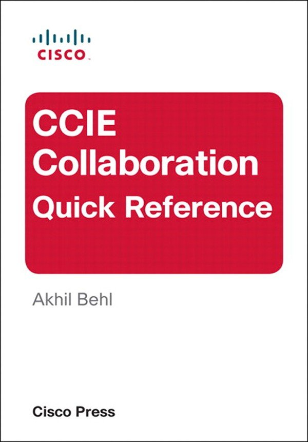 CCIE Collaboration Quick Reference