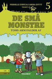 De små monstre #5: Toms arm falder af