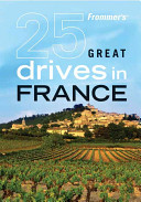 Frommer s 25 Great Drives in France PDF