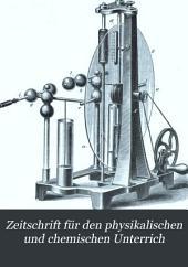 Zeitschrift für den physikalischen und chemischen Unterrich: Band 1