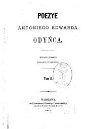Poezye Antoniego Edwarda Odyńca: Tom 2