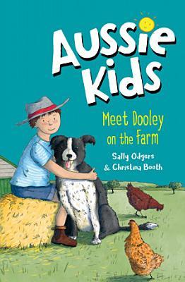Aussie Kids  Meet Dooley on the Farm