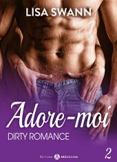 Adore-moi ! - Vol. 2: Dirty Romance