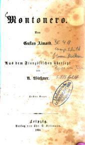 Montonero: Von Gustav Aimard. Aus dem Französischen übersetzt von A. Wiessner, Band 1
