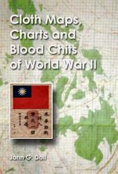 Cloth Maps, Charts and Blood Chits of World War II