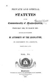Private and Special Statutes of the Commonwealth of Massachusetts: Volume 6