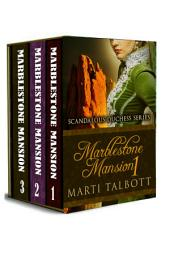 Marblestone Mansion, (Omnibus, Books 1 - 3): Scandalous Duchess Series