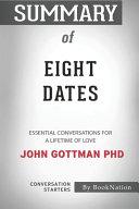 Summary of Eight Dates Book