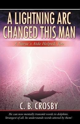 A Lightning ARC Changed This Man