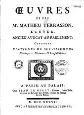 Oeuvres de feu Me Mathieu Terrasson,... contenant plusieurs de ses discours, plaidoyers, mémoires et consultations