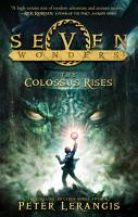 The Colossus Rises  Seven Wonders  Book 1  PDF