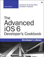 The Advanced iOS 6 Developer's Cookbook