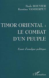 TIMOR ORIENTAL : LE COMBAT D'UN PEUPLE: Essai d'analyse politique