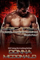 Eric 754 (Science Fiction, Romance, Paranormal): Book Four of Cyborgs: Mankind Redefined