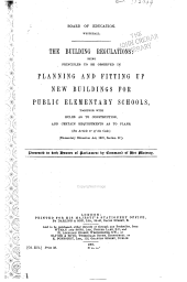 The Building Regulations: Being Principles to be Observed in Planning and Fitting Up New Buildings for Public Elementary Schools, Together with Rules as to Construction, and Certain Requirements as to Plans: (See Article 17 of the Code.) (Elementary Education Act, 1870, |.)