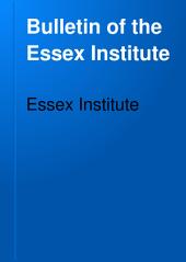 Bulletin of the Essex Institute: Volume 22