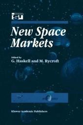 New Space Markets: Symposium Proceedings International Symposium 26–28 May 1997, Strasbourg, France
