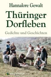 Thüringer Dorfleben: Gedichte und Geschichten - Erinnerungen an Thüringen