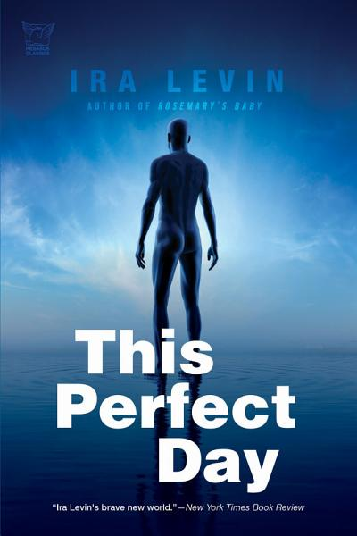 Download This Perfect Day  A Novel Book