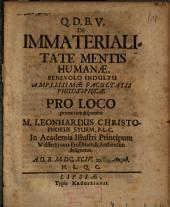 De Immaterialitate Mentis Humanae ... disputabit M. Leonhardus Christophorus Sturm, P.L.C. In Academia Illustri Principum Welfferbytana Prof. Math. & Architectus designatus ...