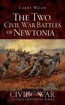 The Two Civil War Battles of Newtonia  Fierce and Furious PDF