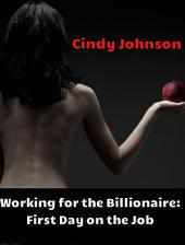 Working for the Billionaire 2: First Day on the Job
