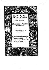 Rodolphi Agricolae Phrisii De inuentione Dialectica: Libri Tres