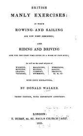 British manly exercises: in which rowing and sailing are now first described, and riding and driving are for the first time given in a work of this kind ...