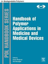 Handbook of Polymer Applications in Medicine and Medical Devices: 13. Biodegradable Polymers