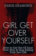 Girl Get Over Yourself PDF