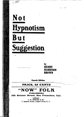 Not Hypnotism But Suggestion: A Lesson in Soul Culture...