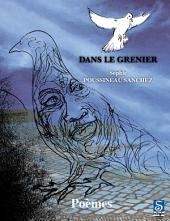 DANS LE GRENIER: Recueil de poésies