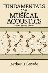 Fundamentals of Musical Acoustics: Second, Revised Edition, Edition 2